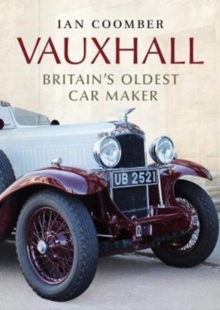 Vauxhall : Britain's Oldest Car Maker, Hardback Book