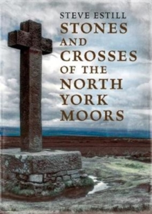 Stones and Crosses of the North York Moors, Paperback / softback Book