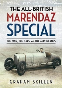 The All-British Marendaz Special : The Man, Cars and Aeroplanes, Paperback / softback Book