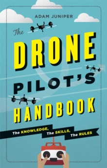 The Drone Pilot's Handbook, Paperback / softback Book