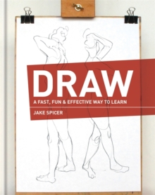 Draw : A Fast, Fun & Effective Way to Learn, Hardback Book