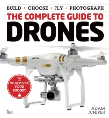 The Complete Guide to Drones, Paperback Book