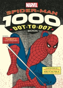 Marvel's Spider-Man 1000 Dot-to-Dot Book : Twenty Comic Characters to Complete Yourself, Paperback Book