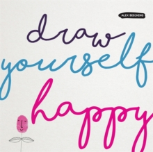 Draw Yourself Happy, Paperback Book