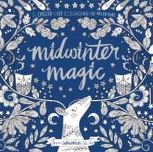 Midwinter Magic : A Chilled-Out Colouring-in Adventure, Paperback Book