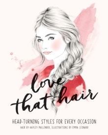 Love That Hair : Head turning styles for every occasion, EPUB eBook