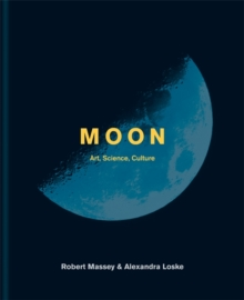 Moon : Art, Science, Culture, Hardback Book