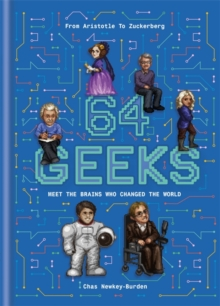 64 Geeks : The Brains Who Shaped Our World, Hardback Book