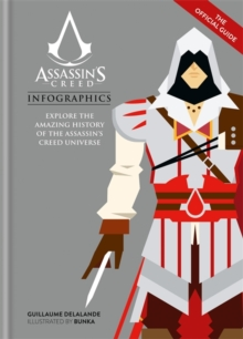 Assassin's Creed Infographics : Explore the Amazing History of the Assassin's Creed Universe, Hardback Book