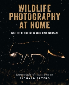 Wildlife Photography at Home, Paperback / softback Book