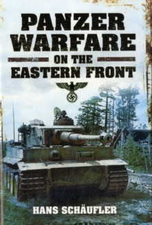 Panzer Warfare on the Eastern Front, Hardback Book