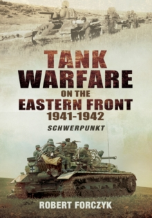 Tank Warfare on the Eastern Front 1941-1942 : Schwerpunkt, Hardback Book