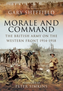 Command and Morale : The British Army on the Western Front 1914-18, Hardback Book