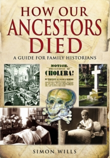 How Our Ancestors Died : A Guide for Family Historians, Paperback Book