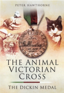 The Animal Victoria Cross : The Dickin Medal, Hardback Book