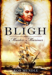Bligh: Master Mariner, Hardback Book