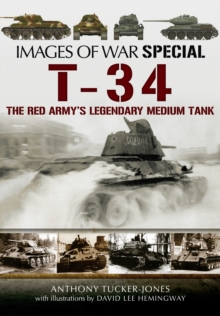 T-34 : The Red Army's Legendary Medium Tank, Paperback Book