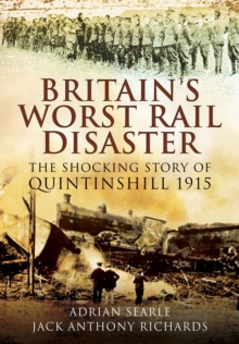 The Quintinshill Conspiracy : The Shocking True Story Behind Britain's Worst Rail Disaster, Hardback Book