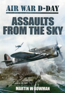 Air War D-Day: Assaults from the Sky, Hardback Book