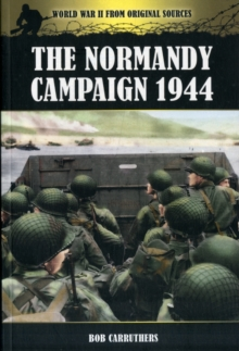 The Normandy Campaign 1944, Paperback Book