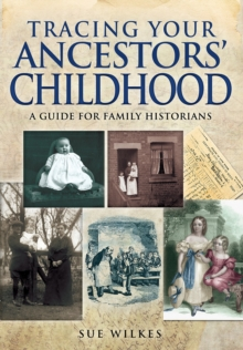 Tracing Your Ancestors' Childhood, Paperback / softback Book