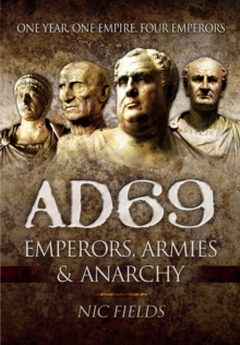 AD69: Emperors, Armies and Anarchy, Hardback Book
