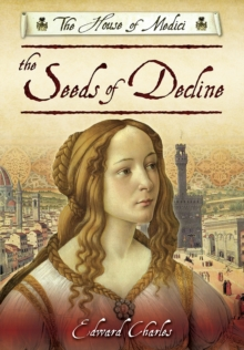 The House of Medici: Seeds of Decline, Paperback / softback Book