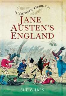 A Visitor's Guide to Jane Austen's England, Paperback Book