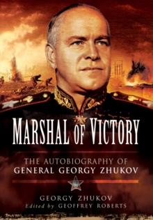 Marshal of Victory : The Autobiography of General Georgy Zhukov, Hardback Book
