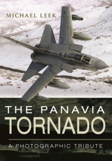 Panavia Tornado: A Photographic Tribute, Hardback Book