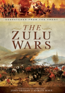 Zulu Wars: Despatches from the Front, Hardback Book