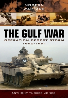 The Gulf War : Operation Desert Storm 1990-1991, Paperback Book