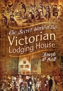 The Secret World of the Victorian Lodging House, Hardback Book