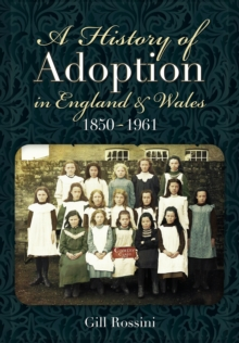 History of Adoption in England and Wales (1850-1961), Hardback Book