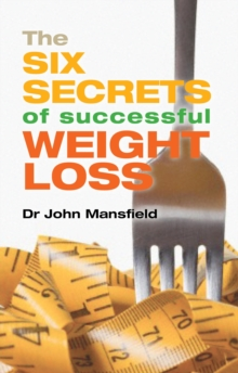 The Six Secrets of Successful Weight Loss, Paperback Book
