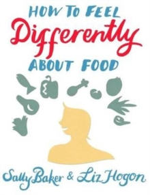 How to Feel Differently About Food, Paperback Book