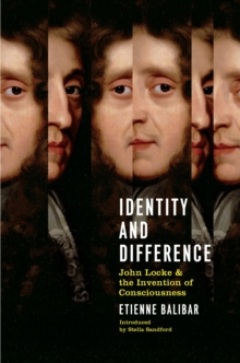 Identity and Difference : John Locke and the Invention of Consciousness, Paperback / softback Book