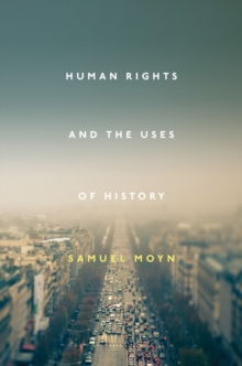 Human Rights and the Uses of History, Hardback Book