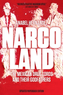 Narcoland : The Mexican Drug Lords and Their Godfathers, Paperback Book