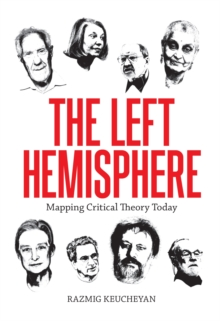 Left Hemisphere: Mapping Critical Theory Today, Paperback Book