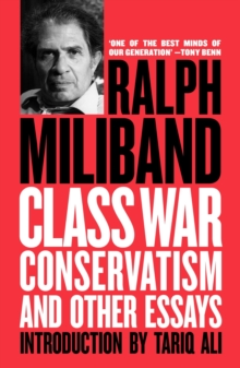 Class War Conservatism: And Other Essays, Paperback / softback Book