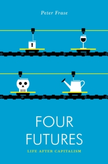 Four Futures : Life After Capitalism, Paperback Book