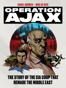 Operation Ajax : The Story of the CIA Coup That Remade the Middle East, Paperback Book