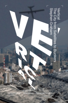 Vertical : The City from Satellites to Bunkers, Paperback Book