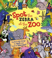 Spot the Zebra at the Zoo, Paperback Book