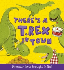 What If a Dinosaur: There's a T-Rex in Town, Paperback Book
