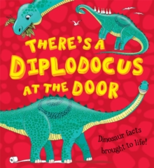 What If a Dinosaur: There's a Diplodocus at the Door!, Paperback Book