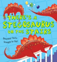 What If a Dinosaur: There's a Stegosaurus on the Stairs, Paperback Book