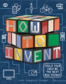 Beyond the Rubik Cube: How to Invent, Paperback Book