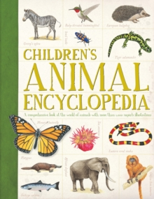 Children's Animal Encyclopedia : A Comprehensive Look at the World of Animals with Hundreds of Superb Illustrations, Paperback Book